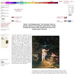 """Dans """"Les Baigneuses"""" de Courbet, tout se passe comme si le peintre-spectateur voyait la toile de l'autre côté, tandis que nous n'en voyons que l'envers - [Les Baigneuses (Gustave Courbet, 1853)]"""
