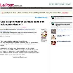 Une baignoire pour Sarkozy dans son avion présidentiel? - pierre-alain sur LePost.fr