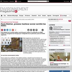Paris Habitat, premier bailleur social certifié Iso 50001 – – Environnement-magazine.fr