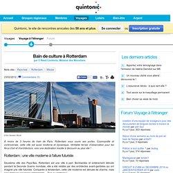 Bain de culture à Rotterdam, Voyages