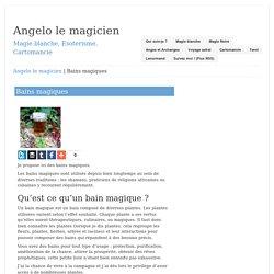 Bains magiques – Angelo le magicien