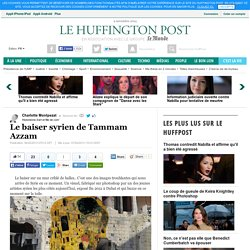 Charlotte Montpezat: Le baiser syrien de Tammam Azzam
