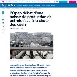 L'Opep débat d'une baisse de production de pétrole face à la chute des cours - 04/12/2018 19:49:13