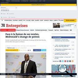 Face à la baisse de ses ventes, McDonald's change de patron
