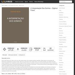 Baixar Livro A Interpretação Dos Sonhos – Sigmun Freud em PDF, ePub, mobi ou Ler Online
