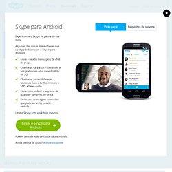 Chamadas com vídeo e chat com vídeo pelo Android - Skype para Android