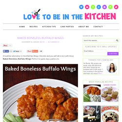 Baked Boneless Buffalo Wings - Love to be in the Kitchen