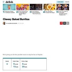 Best Baked Burritos Recipe-How To Make Baked Burritos—Delish.com