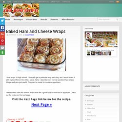 Baked Ham and Cheese Wraps - Cool Home Recipes