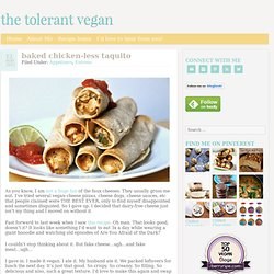 baked chicken-less taquito — the tolerant vegan - StumbleUpon