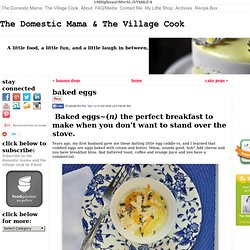 baked eggs The Domestic Mama & The Village Cook