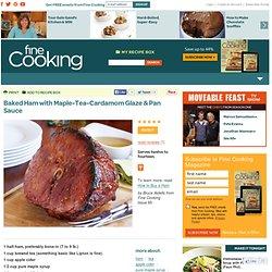 Baked Ham with Maple-Tea-Cardamom Glaze & Pan Sauce
