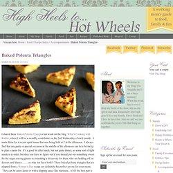 Baked Polenta Triangles | High Heels To Hot Wheels
