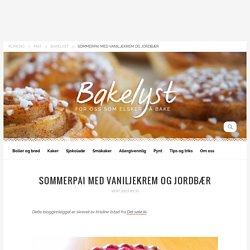 Bakelyst — Sommerpai med vaniljekrem og jordbær