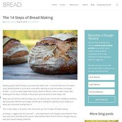 A Baker's 14 Bread Making Steps — BREAD Magazine