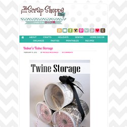 Baker's Twine Storage - The Scrap Shoppe
