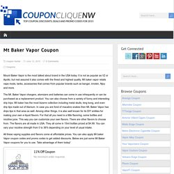 Mt Baker Vapor Coupon for 2015