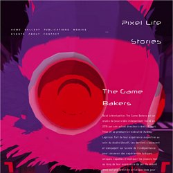 The Game Bakers Studio — Pixel Life Stories