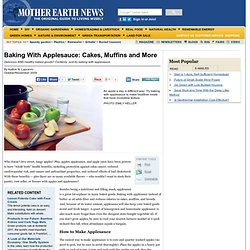 Baking With Applesauce: Cakes, Muffins and More - Real Food