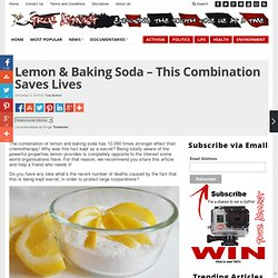 Lemon & Baking Soda – This Combination Saves Lives