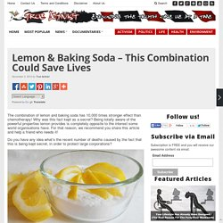 Lemon & Baking Soda – This Combination Could Save Lives