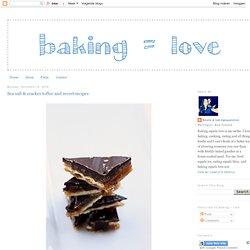 Sea salt & cracker toffee and secret recipes