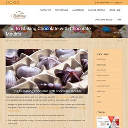 Tips to Making Chocolate with Chocolate Moulds