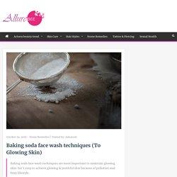 Baking soda face wash techniques (benefit of baking soda)