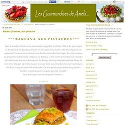 """Baklava { Baklawa } aux pistaches - """" Les Gourmandises De Amela ..."""""""