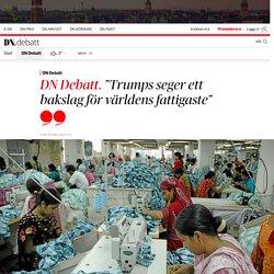"""""""Trumps seger ett bakslag för världens fattigaste"""""""