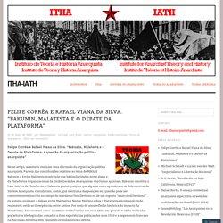 "Felipe Corrêa e Rafael Viana da Silva. ""Bakunin, Malatesta e o Debate da Plataforma"""