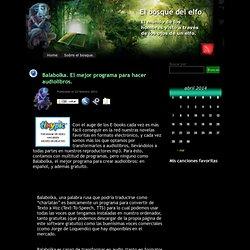 El bosque del elfo » Blog Archive » Balabolka. El mejor programa para hacer audiolibros.