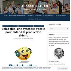 Balabolka, une synthèse vocale pour aider à la production d'écrit – ClasseTICE 1d