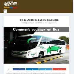 Se balader en BUS en Colombie - Colombianito