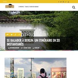 Se balader à Berlin: un itinéraire en 20 instantanés