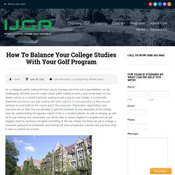How To Balance Your College Studies With Your Golf Program