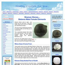 Shaman Stones Balance Male-Female Elements, Release Deep Seated Fear of Death