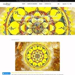 Balance your Solar Plexus Chakra with Natural Essential Oils - Meraki Essentials