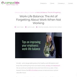 Work-Life Balance: The Art of Forgetting About Work When Not Working