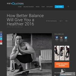 How Better Balance Will Give You A Healthier 2016