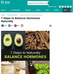 10 Ways To Balance Hormones Naturally - DrAxe.com