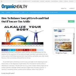 How To Balance Your pH Levels and Find Out if You are Too Acidic