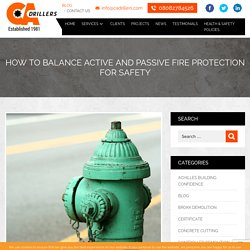 How to Balance Active and Passive Fire Protection for Safety