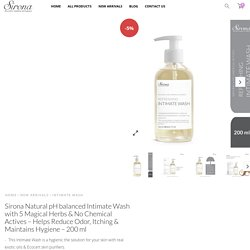 Sirona Natural pH balanced Intimate Wash with 5 Magical Herbs & No Chemical Actives – Helps Reduce Odor, Itching & Maintains Hygiene – 200 ml