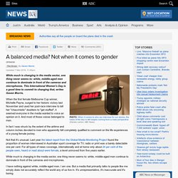 A balanced media? Not when it comes to gender