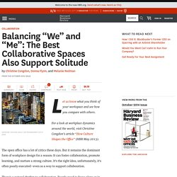 "Balancing ""We"" and ""Me"": The Best Collaborative Spaces Also Support Solitude - HBR"