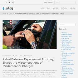 Rahul Balaram Attorney, Misdemeanor Charges - Halt.org