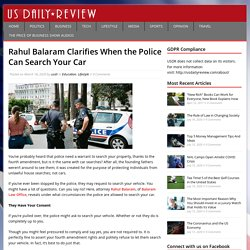 Rahul Balaram Clarifies When the Police Can Search Your Car