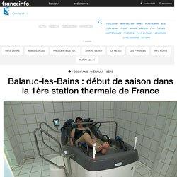 Balaruc-les-Bains : début de saison dans la 1ère station thermale de France - France 3 Occitanie