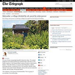 Balcombe: a village divided by oil, saved by solar power